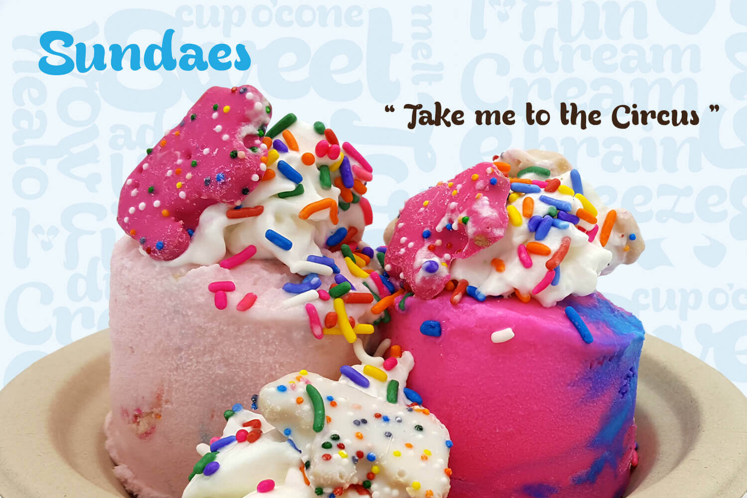 Sundae Take me to the Circus - Home